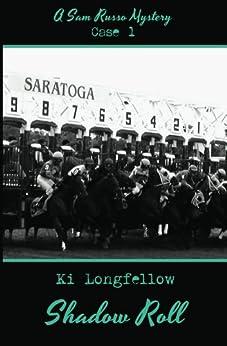 Shadow Roll: A Sam Russo Mystery (English Edition) por [Longfellow, Ki]