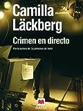 Crimen en directo (Los crímenes de Fjällbacka) (Spanish Edition)