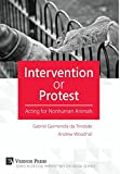 img - for Intervention or Protest: Acting for Nonhuman Animals (Critical Perspectives on Social Science) book / textbook / text book