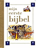 img - for MIJN EERSTE BIJBEL / Duch translation of First Bible Stories (Hardcover) / Duch Children's Bible 384 full color pages / John Dillow - Het Oude Testament + Het Nieuwe Testament book / textbook / text book