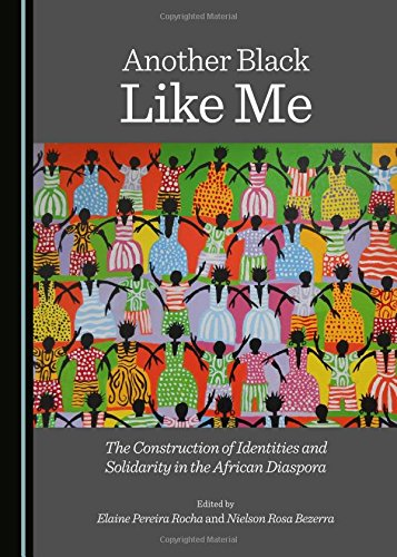 Search : Another Black Like Me: the Construction of Identities and Solidarity in the African Diaspora