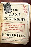 The Last Goodnight: A World War II Story of Espionage, Adventure, and Betrayal