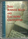 Basic Business Math and Electronic Calculators, Merchant, Ronald, 0898631904
