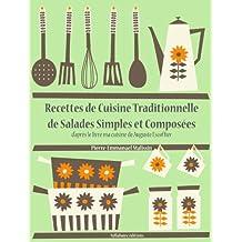 Recettes de Cuisine Traditionnelle de Salades Simples et Composées (Les recettes d'Auguste Escoffier t. 21) (French Edition)