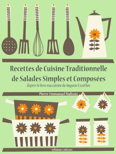 Recettes de Cuisine Traditionnelle de Salades Simples et Composées (Les recettes d