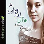 A Colorful Life: Drawn in Broken Crayon | Melissa Storm