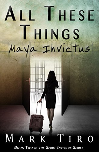 All These Things: Maya Invictus (The Spirit Invictus Series Book 2) cover