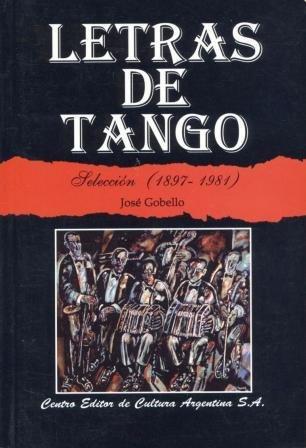 Descargar Libro Letras De Tango, 1897-1981/letters Of Tango, 1897-1981 Jose Gobello