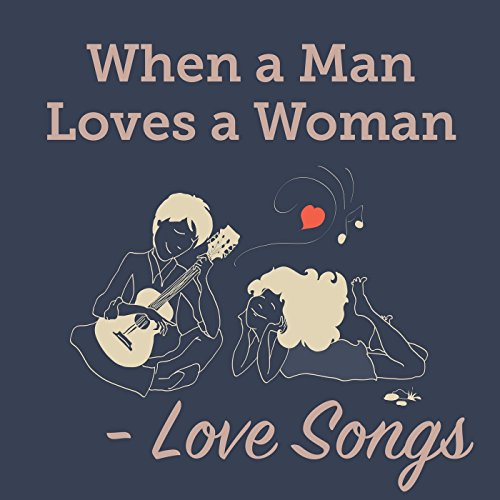 Love songs from a man to a woman
