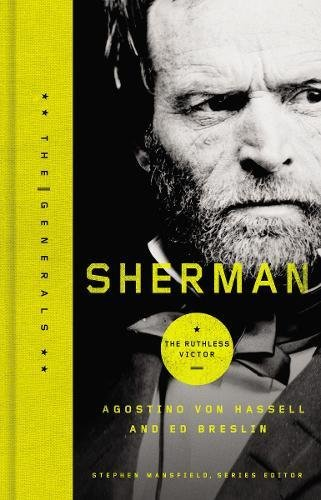 Sherman: The Ruthless Victor (The Generals)