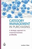 img - for Category Management in Purchasing (text only) by J.O'Brien. book / textbook / text book