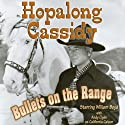 Hopalong Cassidy: Bullets on the Range Radio/TV Program by Clarence Mulford Narrated by William Boyd, Clyde Andy