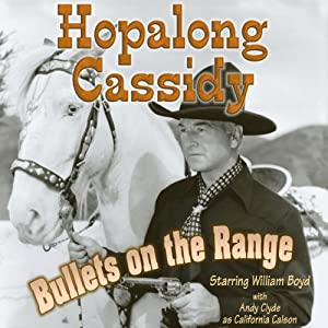 Hopalong Cassidy: Bullets on the Range Radio/TV Program