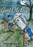 Good Ole Boys, William M. Ross, 1434336948