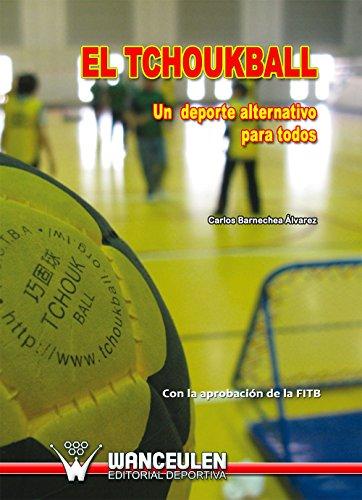 El Tchoukball: Un deporte alternativo para todos (Spanish Edition) by [Álvarez,