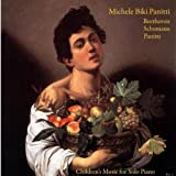 Ludwig Van Beethoven: Piano Sonata No. 14 - Robert Schumann: Album for the Youth - Michele Biki Panitti: Children's Music for Solo Piano