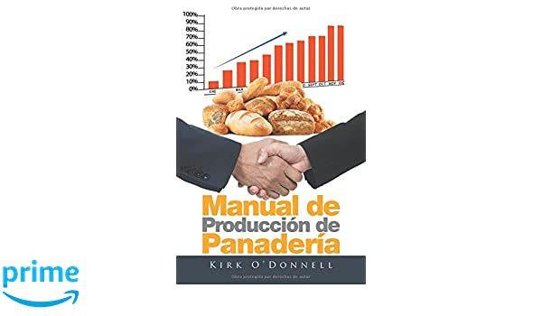Manual de Producción de Panadería (Spanish Edition): Kirk ODonnell: 9781514481448: Amazon.com: Books