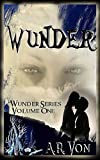 Wunder Volume One (Wunder Series Book 1)