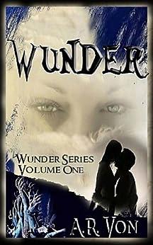 Wunder Volume One (Wunder Series Book 1) by [Von, A.R.]