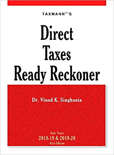 ITR 3 for AY 2018-19 / FY 2017-18 Direct Taxes Ready Reckoner (41st Edition A.Y. 2018-19 & 2019-20) Paperback – 2018 by Dr. Vinod K. Singhania