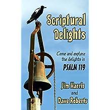 Scriptural Delights: Exploring Psalm 119