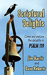 Scriptural Delights: Exploring Psalm 119