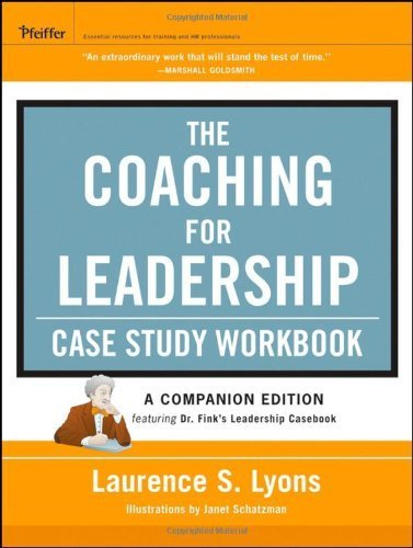 The Coaching for Leadership Case Study Workbook by Laurence S. Lyons (2012-05-01)
