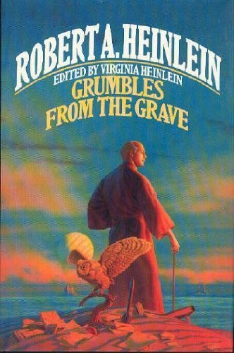 Grumbles From The Grave by Robert A. Heinlein (1990-05-03)