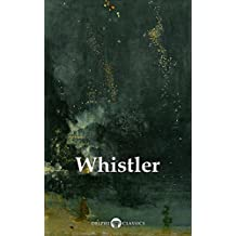 Delphi Complete Paintings of James McNeill Whistler (Illustrated) (Delphi Masters of Art Book 39)