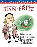 Where Do You Think You're Going, Christopher Columbus?, Jean Fritz, 0399207341