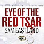 Eye of the Red Tsar | Sam Eastland