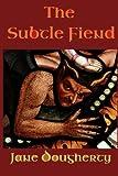The Subtle Fiend, Jane Dougherty, 1495482774