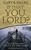 Is That You Lord?: Hearing the Voice of the Lord, a Biblical Perspective