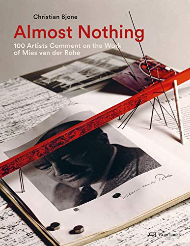 Almost Nothing: 100 Artists Comment on the Work of Mies Van Der Rohe por Christian Bjone