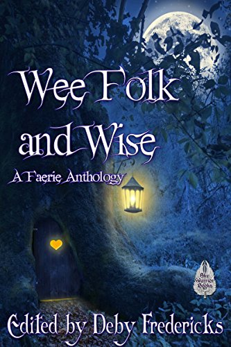 (Wee Folk and Wise: A Faerie)