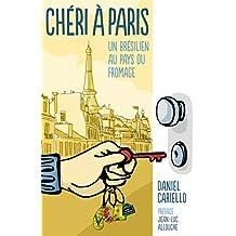 Chéri à Paris - Un Brésilien au pays du fromage (French Edition)
