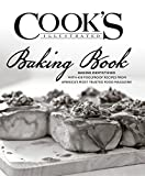 : Cook's Illustrated Baking Book: Baking Demystified with 450 Foolproof Recipes from America's Most Trusted Food Magazine