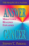 Answer Cancer, Stephen C. Parkhill, 1558743332