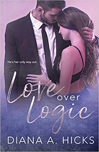 Love Over Logic: Desert Monsoon, Book 2: Diana A. Hicks ...
