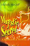 Majestic Secret, Michelle McGriff, 0595130720