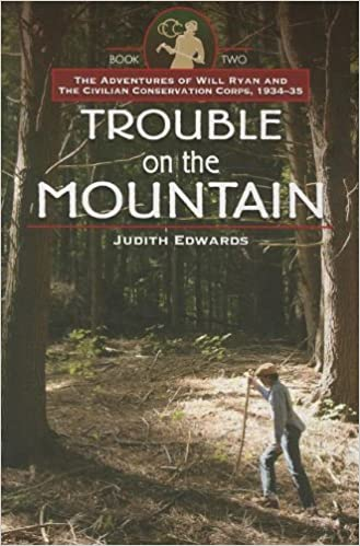 "Trouble on the Mountain: The Adventures of Will Ryan and the Civilian Conservation Corps, 1934-35 Book II"" (Images from the Past) by Judith Edwards front cover"