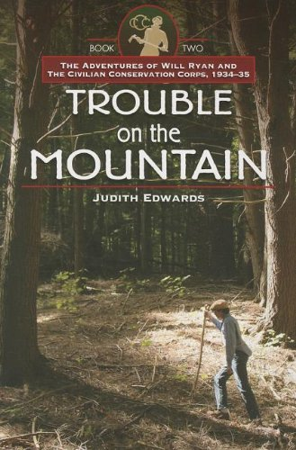 """Download Trouble on the Mountain: The Adventures of Will Ryan and the Civilian Conservation Corps, 1934-35 Book II"""" ebook"""