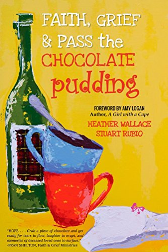 Faith, Grief & Pass the Chocolate Pudding (English Edition)