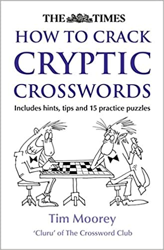 The Times How To Crack Cryptic Crosswords Amazoncouk Tim Moorey