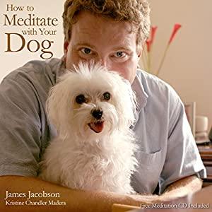 How to Meditate with Your Dog Hörbuch
