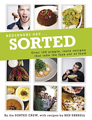 - Beginners Get . . . Sorted: Over 140 Simple, Tasty Recipes That Take the Fuss out of Food