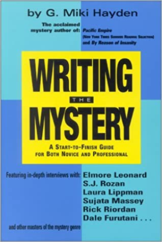 A Start to Finish Guide for Both Novice and Professional Writing the Mystery