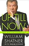 Image of Up Till Now: The Autobiography