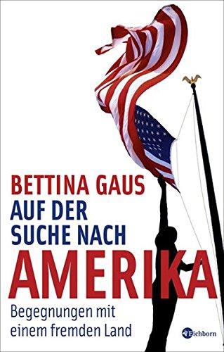 Auf der Suche nach Amerika. Begegnungen mit einem fremden Land