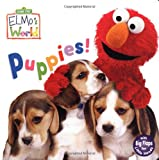 img - for Puppies! (Sesame Street) (Sesame Street(R) Elmos World(TM)) book / textbook / text book